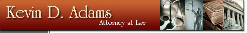 Banner with images. Banner reads Kevin D. Adams, Attorney at Law. Images of scales of justice, lady justice, law books and the U.S. Supreme Court.